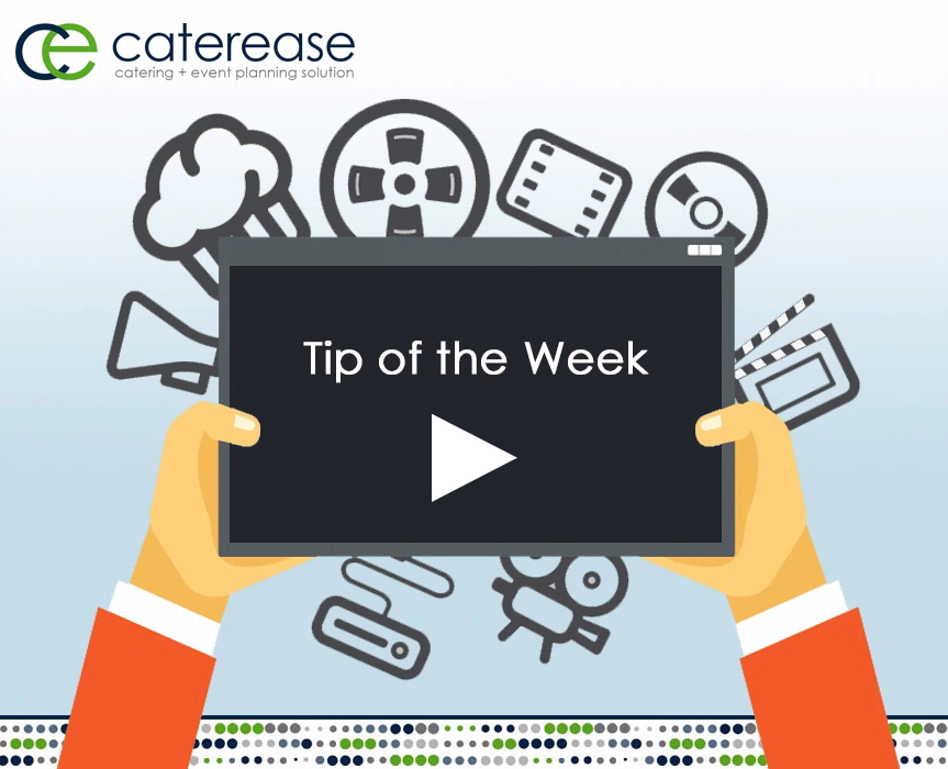 Caterease Tip of the Week